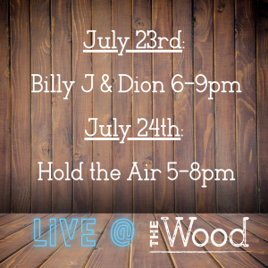 July 2021 live music schedule at The Wood in Baldwinsville, NY